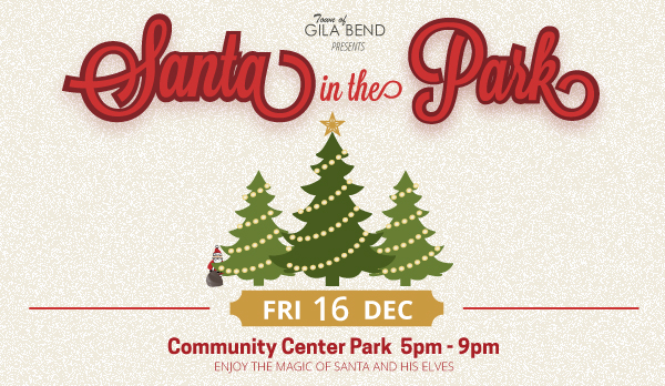Gila Bend's evening event, Santa In the Park Dec 16th at 5pm